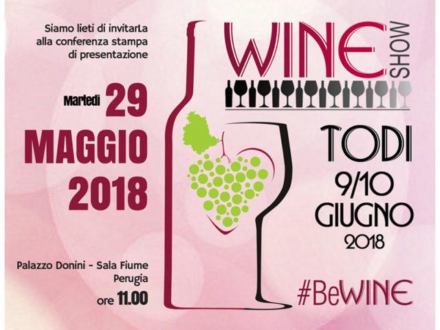 Wine show Todi il 9 e 10 giugno. La conferenza di presentazione si svolgerà il 29 Maggio.